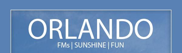 ORLANDO                                                          FMs   SUNSHINE   FUN