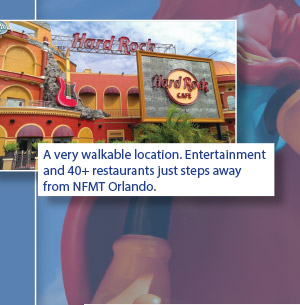A very walkable location. Entertainment and 40+ restaurants just steps away from NFMT Orlando.