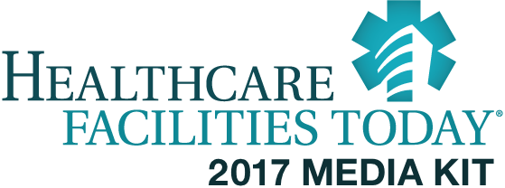 Healthcare Facilities Today Media Kit 2017