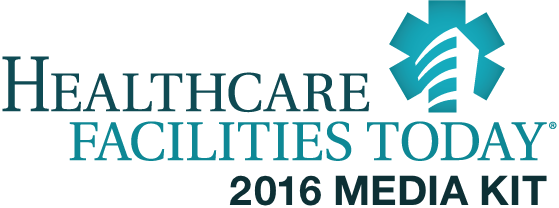 Healthcare Facilities Today Media Kit 2016