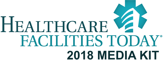 Healthcare Facilities Today Media Kit 2018